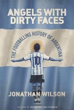 【中华商务】阿根廷足球史 英文原版 Angels With Dirty Faces The Footballing History of Argentina