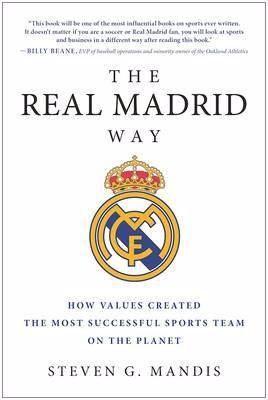 【中华商务】皇家马德里之路 英文原版 The Real Madrid Way: How Values Created the Most Successful